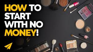 start a cosmetics business with no