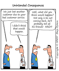 Another Way To Say Customer Service Unintended Consequences The Fallout From Bad Customer Service