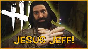 Dead By Daylight - Jesus Jeff! - YouTube