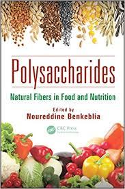 polysaccharides natural fibers in food and nutrition by noureddine benkeblia pdf nutrition food science bioengineering biochemistry
