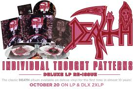 Death Individual Thought Patterns Inspiration DEATH Individual Thought Patterns Deluxe LP Reissue Out Now