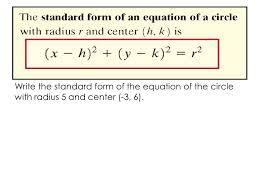 6 write the standard form of the equation of the circle with radius 5 and center 3 6