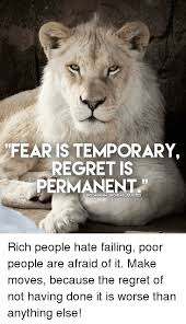 FEAR IS TEMPORARY REGRET IS ERMANENT INSTAGRAMIRICHDAD QUOTES Rich Impressive Quotes About The Rich And Poor