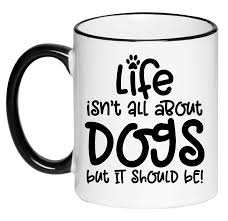 Cute easy drawings, kawaii drawings, cartoon drawings, dibujos cute, cute disney, cute illustration. Amazon Com Life Isn T All About Dogs But It Should Be Funny Cute Adorable Mug Coffee Cup Gift For Her Gift For Women Tea Hot Chocolate 11 Ounce Ceramic Mug Handmade