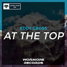 At the Top - Single by Eddy Gross | Spotify