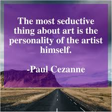 Paul Cezanne The Most Seductive Thing About Quotespoon