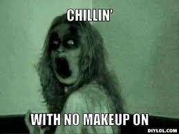 tiffany meme generator chillin with no makeup on e58961 jpg 510 383 es