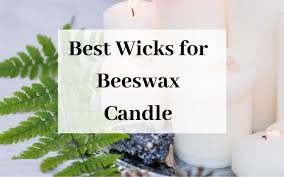 Best Wicks For Beeswax Candle