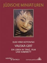 Elke-Vera Kotowski: <b>Valeska Gert</b> . Ein Leben in Tanz, Film und Kabarett. - 006075.big