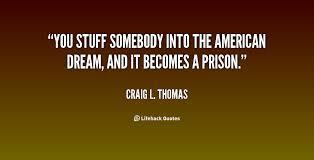 Quote On American Dream Best Of 24 American Dream Quotes QuotePrism