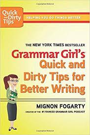 Grammar Tips Grammar Girls Quick And Dirty Tips For Better Writing