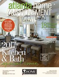 Kitchen Furniture Atlanta Atlanta Home Improvement 2017 Kitchen Bath Special Issue By My