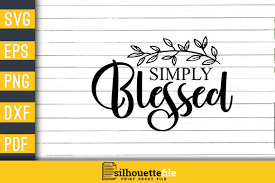 Download them for free and start now your diy projects with these free vectors. Simply Blessed Thankful Christian Design Graphic By Silhouettefile Creative Fabrica