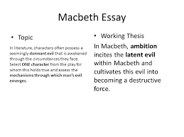macbeth planning out an essay using secondary sources ppt  macbeth essay topic working thesis in macbeth ambition incites the latent evil in macbeth and
