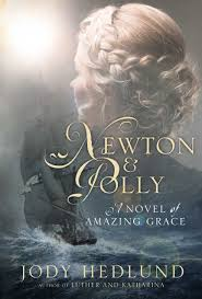 Newton And Polly A Novel Of Amazing Grace By Jody Hedlund