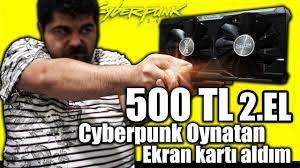 2021'de 500TL 2.El Ekran Kartı Alıp Tüm Oyunları Oynamak - YouTube