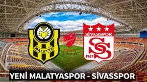 Yeni Malatyaspor Sivasspor CANLI İZLE
