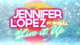 Image result for \u202bدانلود موزیک ویدیو Jennifer Lopez ft. Pitbull به نام Live It Up\u202c\u200e