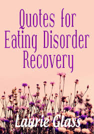 Eating Disorder Recovery Quotes Inspiration Quotes For Eating Disorder Recovery EBook By Laurie Glass
