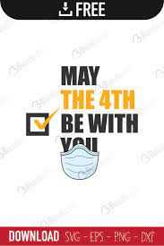 May The 4th Be With You SVG Cut Files ...