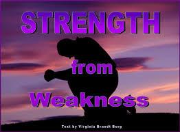 weakness is strength  serinpaul weakness is strength
