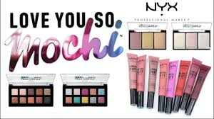 nyx cosmetics love you so mochi collection swatches