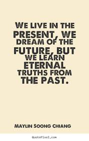 Future Dream Quotes Best of Life Quotes We Live In The Present We Dream Of The Future But We