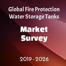 Global Fire Protection Water Storage Tanks Market 2019