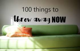 100 Things Around Your House to Throw Away NOW