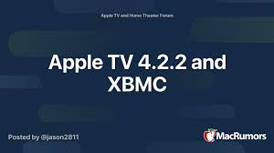 Apple TV 4.2.2 and XBMC