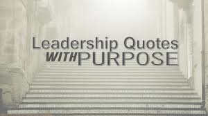 Leadership Quotes With Purpose Customer Experience Employee Engagement
