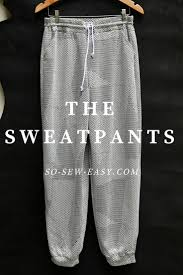 Design Own Sweatpants The Sweatpants That Are Not Just For Sweating So Sew Easy