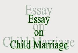 essay and letter writing short essay on child marriage in short essay on child marriage in