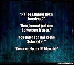 Na Tobi Immer Noch Jungfrau Lustige Bilder Sprüche Witze