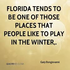 Quotes About Florida Fascinating Gary Bongiovanni Quotes QuoteHD