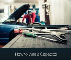 tips on how to wire a capacitor innovate car how to wire a capacitor