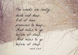 Poem Quotes The Woods Are Lovely Dark And Deep But I Have Impressive Poem Quotes