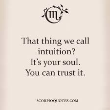 Intuition Quotes Simple That Thing We Call Intuition Scorpio Quotes