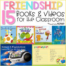 Childrens Books About Friendship Plus Videos For The