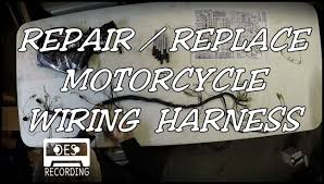 motorcycle wiring harness repair replace loom how to rebuild new motorcycle wiring harness repair replace loom how to rebuild new wires connectors