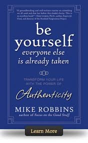 books by mike robbins mike robbins be yourself everyone else is already taken
