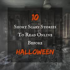 short scary stories to online before halloween enw 10 short scary stories to online before halloween