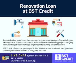 Remodeling Expenses Flexible Home Renovation Loan In Singapore Bst Credit