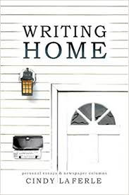 com writing home collected essays and newspaper columns  com writing home collected essays and newspaper columns 9780923568634 cindy la ferle books