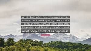 Sonia Sotomayor Quote An Alcoholic Father Poverty My Own