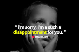 I'm Sorry I'm A Such A Disappointment For You Download This Delectable Download Disappointment Quotes