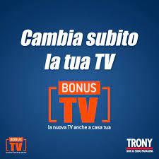 Trony - LA NUOVA TV A CASA TUA ! Approfitta del Bonus TV,...