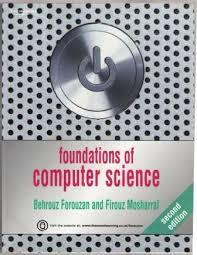 Foundations Of Computer Science Second Edition By Behrouz Forouzan And Firouz Mosharraf