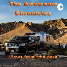 The Latest Podcast Episode From The Airstream Chronicles Blog