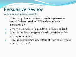 objective i will learn the process of writing a persuasive essay  persuasive review write on a new piece of paper  how